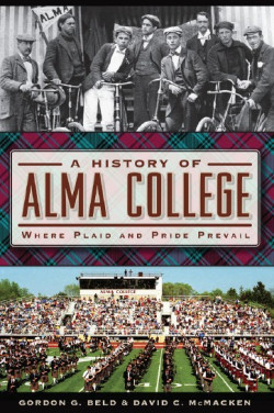 "Cover of the book ""A History of Alma College"""