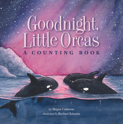 Book cover: 'Goodnight, Little Orcas'