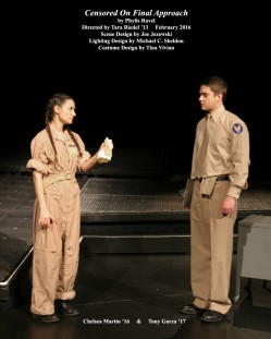 Censored On Final Approach by Phylis Ravel.  Directed by Tara Riedel '13.  Scene Design by Joe Jezewski, Lighting Design by Michael C. Sheldon, Costume Design by Tina Vivian.  Featuring Chelsea Martin '16  &  Tony Garza '17.  February 2016.