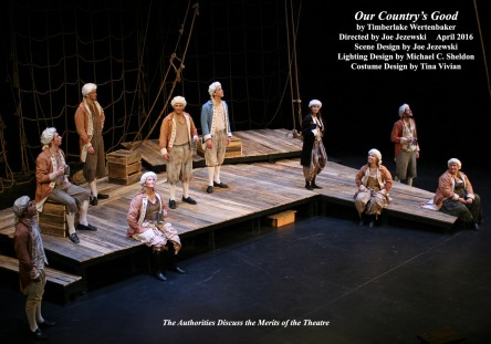 Our Country's Good by Timberlake Wertenbaker.  Directed by Joe Jezewski.  Scene Design by Joe Jezewski, Lighting Design by Michael C. Sheldon, Costume Design by Tina Vivian.  The Authorities Discuss The Merits Of The Theatre.  April 2016.
