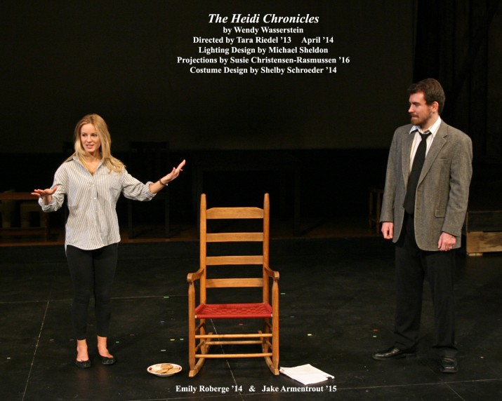 The Heidi Chronicles by Wendy Wasserstein.  Directed by Tara Riedel '13.  Featuring Emily Roberge '14  &  Jake Armentrout '15.  April 2014.